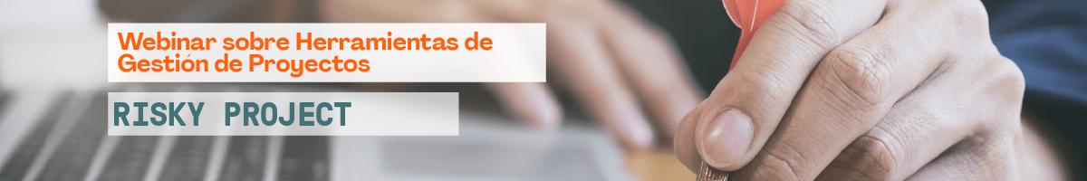Webinar - Herramientas de Gestión de Proyectos: Risky