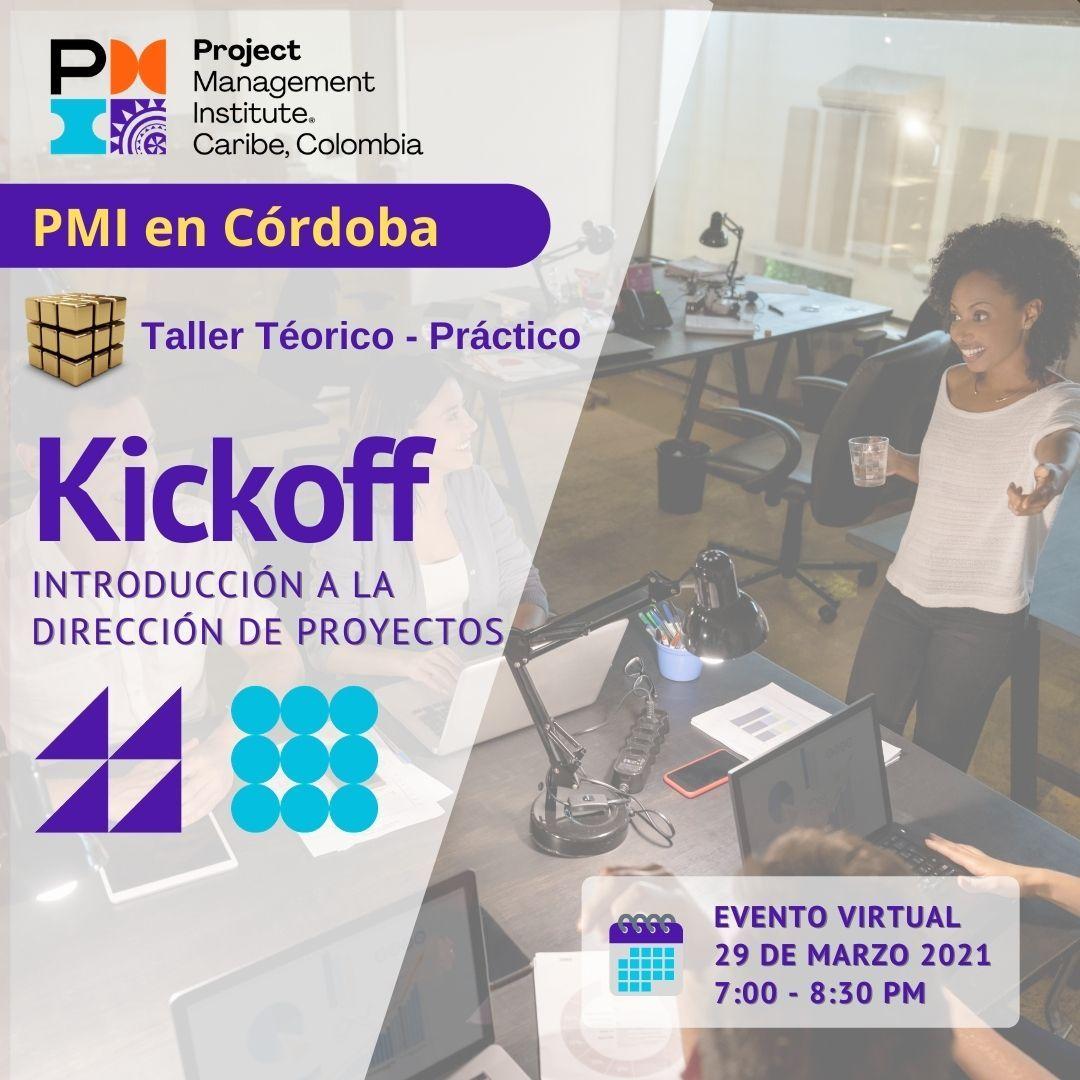 PMI en Córdoba: Kickoff - Introducción a la Dirección de Proyectos - Taller Teórico Práctico