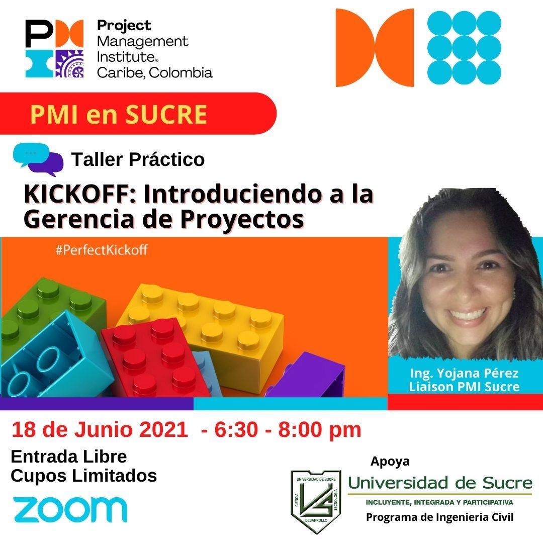 PMI en SUCRE: KICKOFF - Introduciendo a la Gerencia de Proyectos